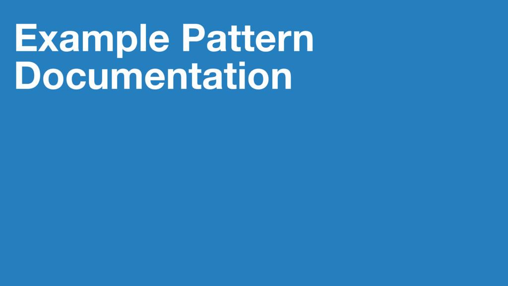 Example Pattern Documentation