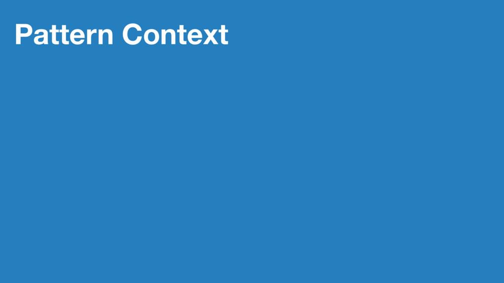 Pattern Context