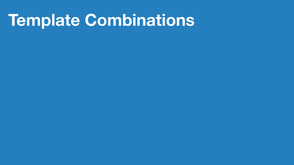 Template Combinations