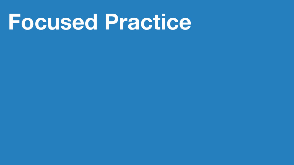 Focused Practice