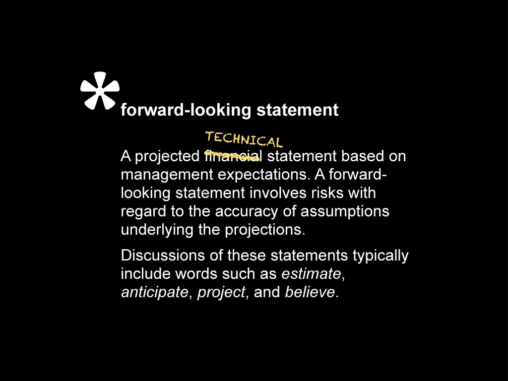 forward-looking statement A projected financial...