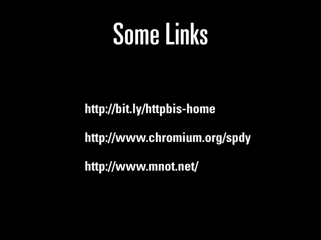 Some Links http://bit.ly/httpbis-home http://ww...