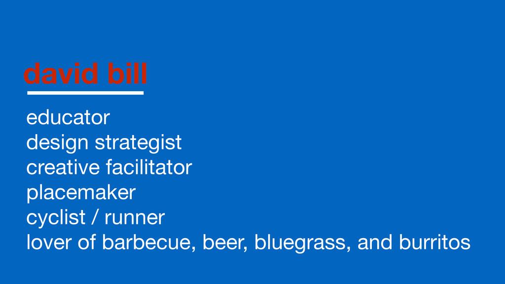 david bill educator  design strategist  creativ...