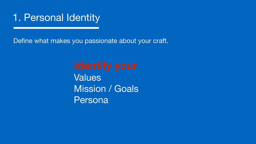 1. Personal Identity Identify your