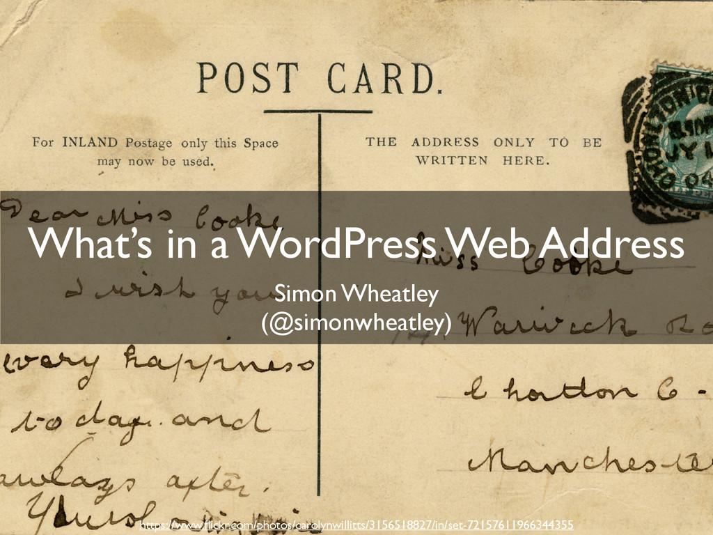 What's in a WordPress Web Address Simon Wheatle...