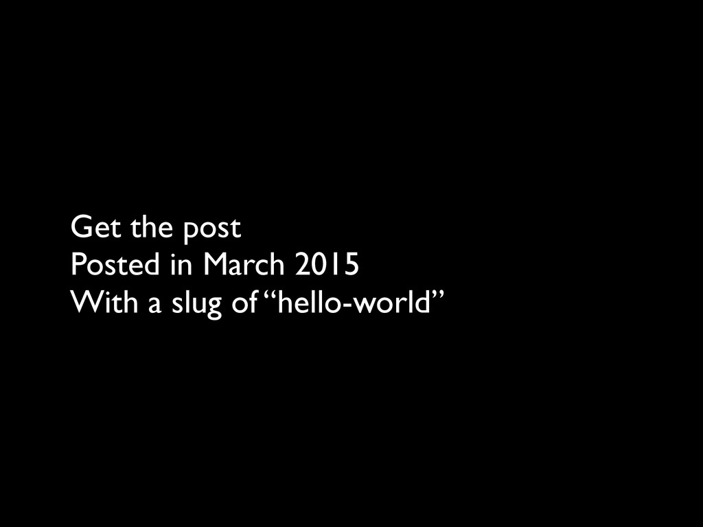 Get the post Posted in March 2015 With a slug ...