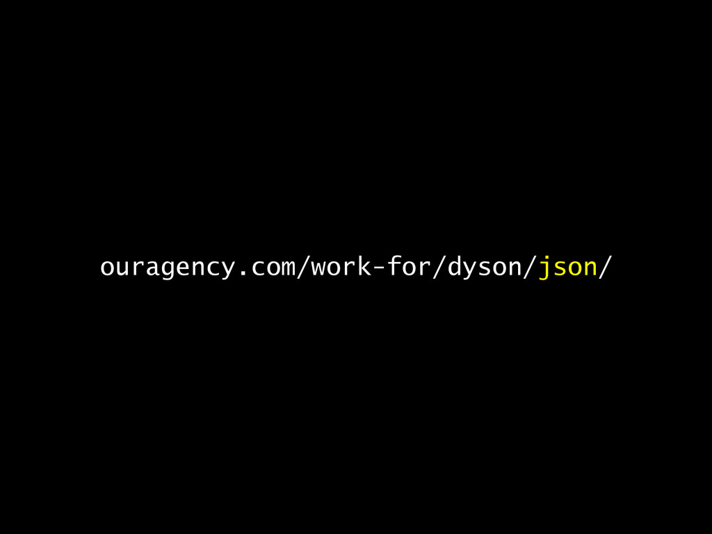 ouragency.com/work-for/dyson/json/