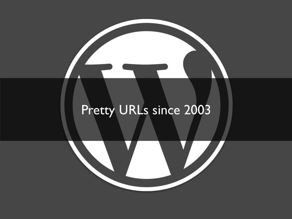 Pretty URLs since 2003