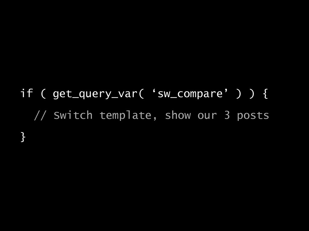 if ( get_query_var( 'sw_compare' ) ) { 