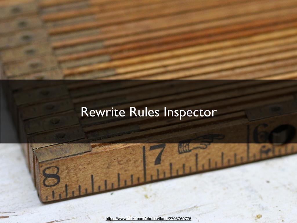 Rewrite Rules Inspector https://www.flickr.com/p...