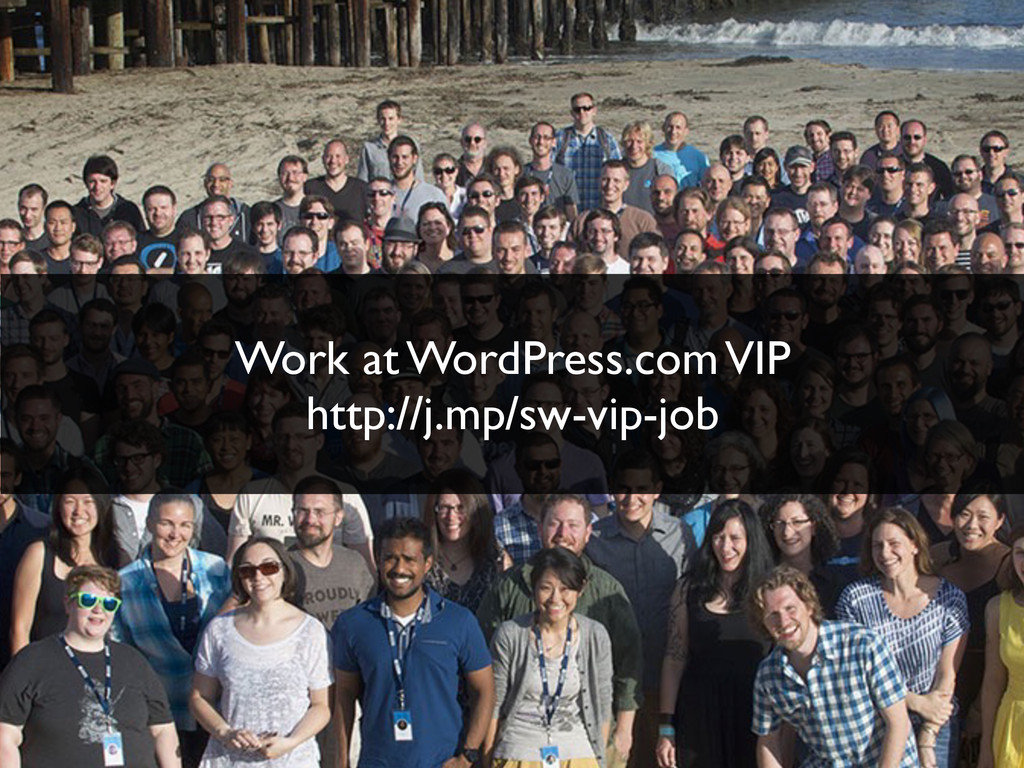Work at WordPress.com VIP http://j.mp/sw-vip-j...