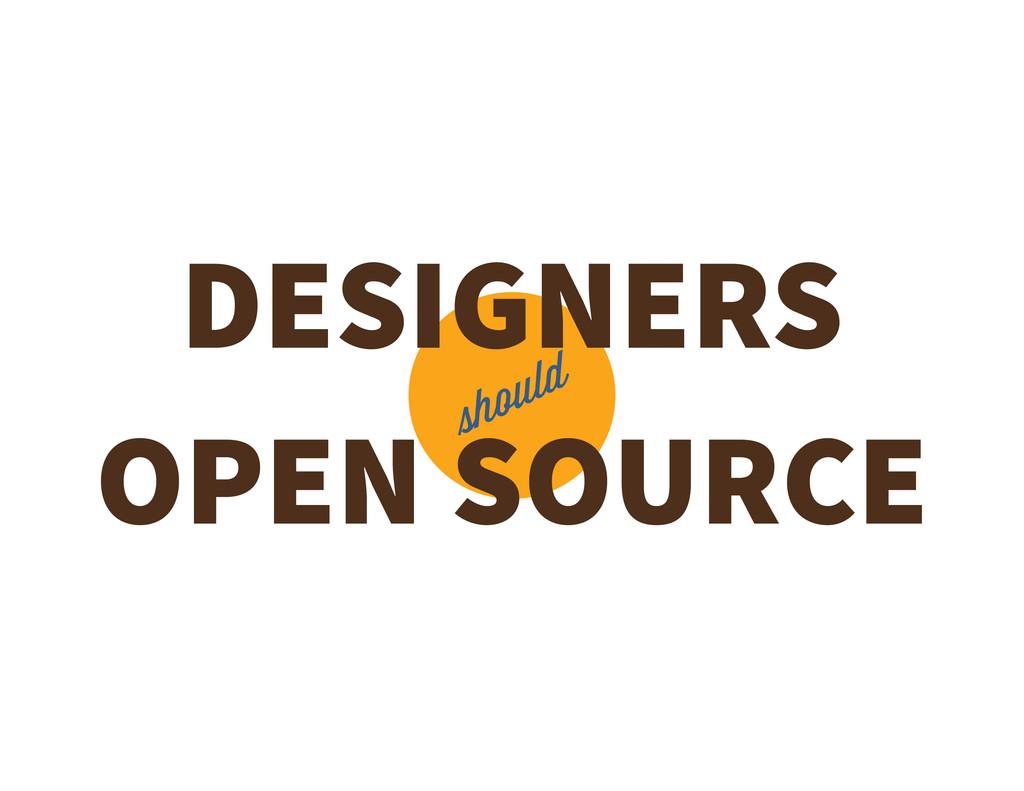 DESIGNERS OPEN SOURCE hould