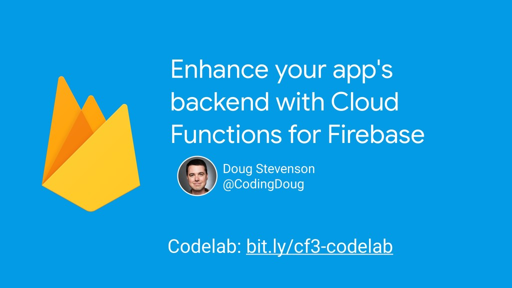 Enhance your app's backend with Cloud Functions...