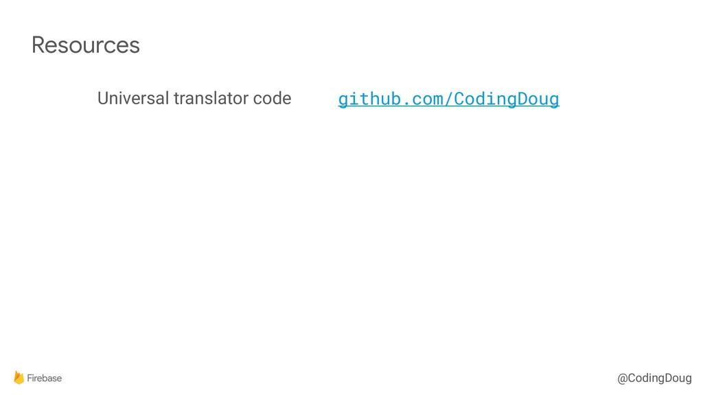 @CodingDoug Resources Universal translator code...