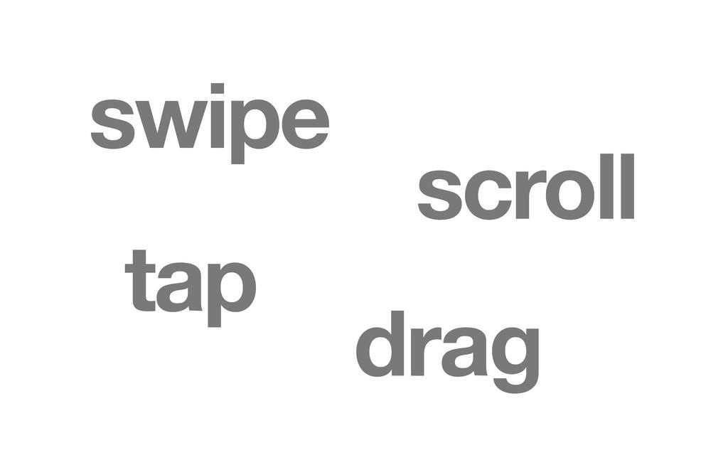 scroll tap swipe drag