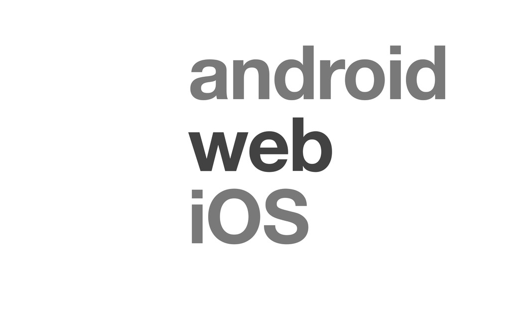 web android iOS