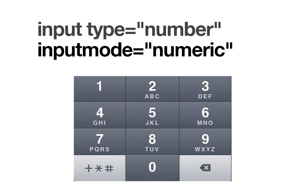 "input type=""number"" inputmode=""numeric"""
