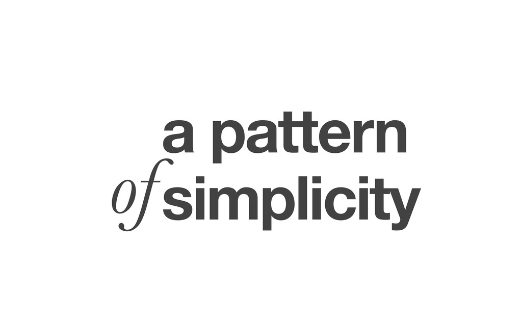 a pattern simplicity of