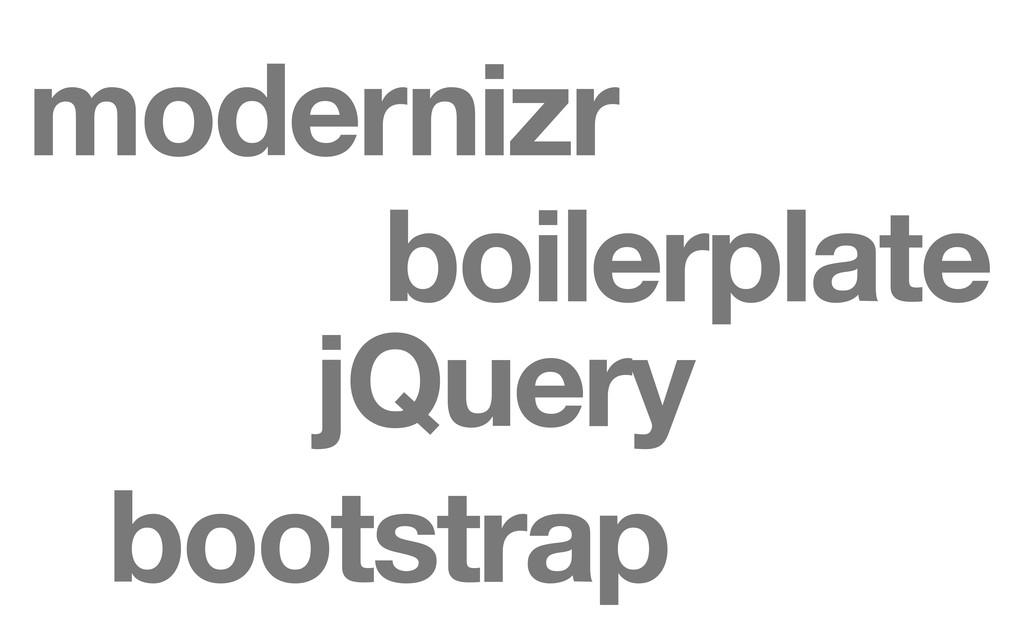 jQuery boilerplate modernizr bootstrap