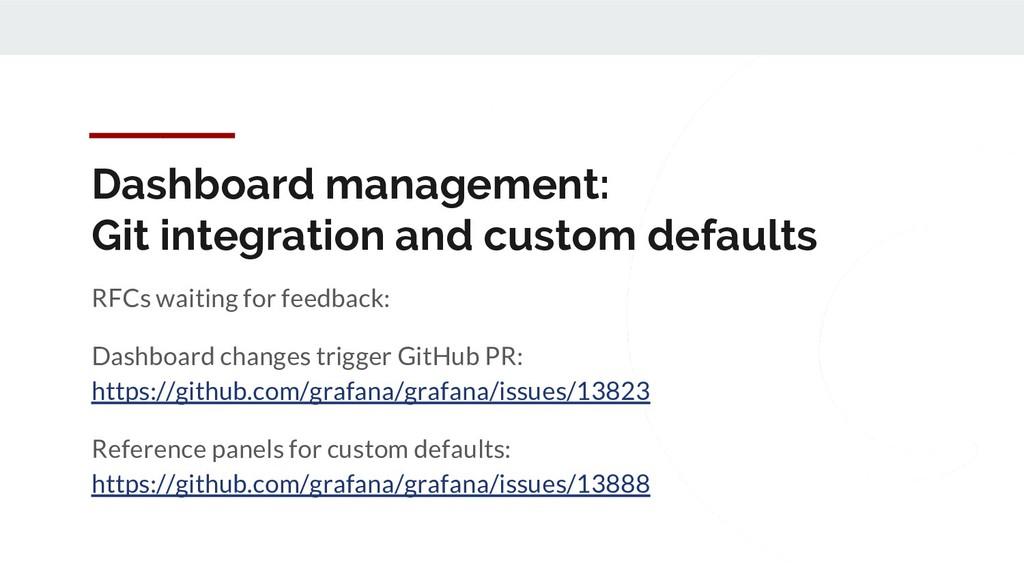 Dashboard management: Git integration and custo...