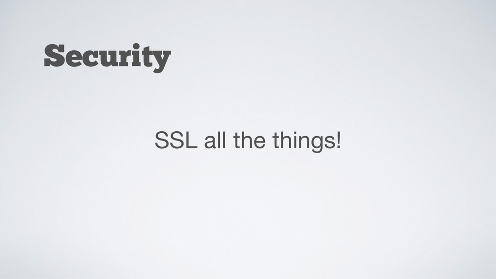 Security SSL all the things!