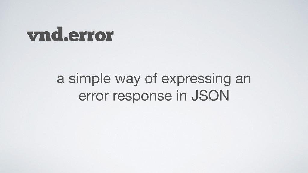 vnd.error a simple way of expressing an error r...
