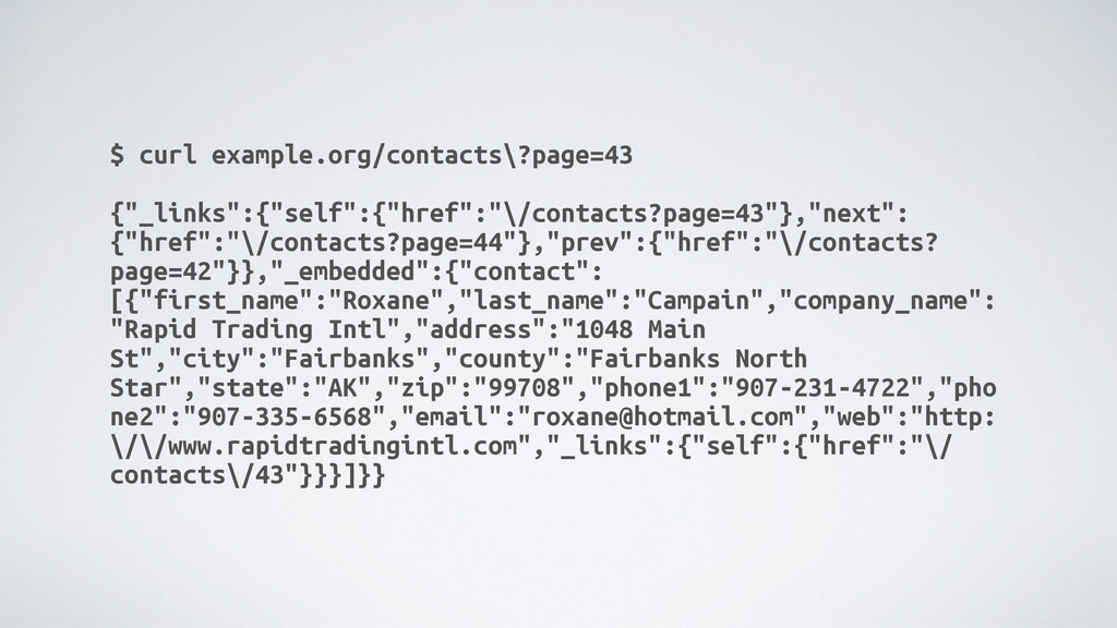 """$ curl example.org/contacts\?page=43 {""""_links"""":..."""