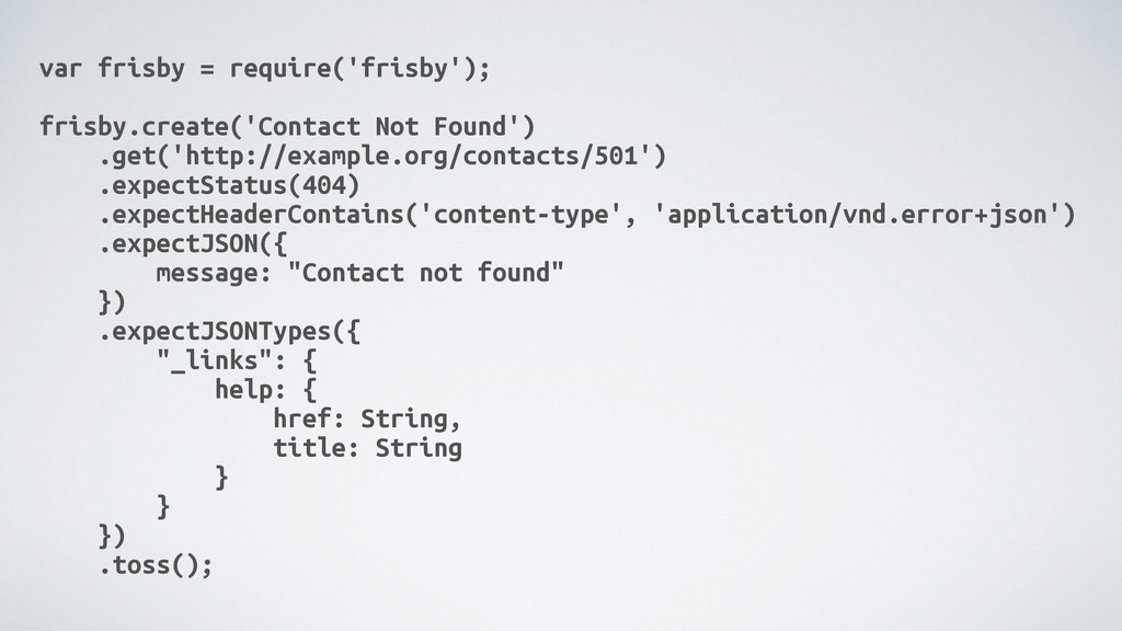 var frisby = require('frisby'); frisby.create('...