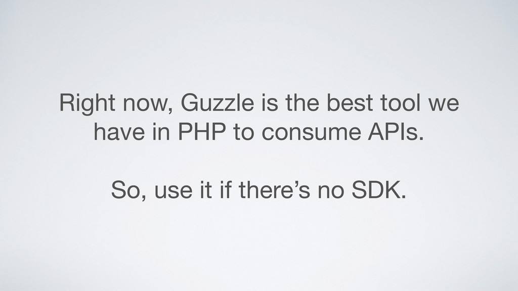 Right now, Guzzle is the best tool we have in P...