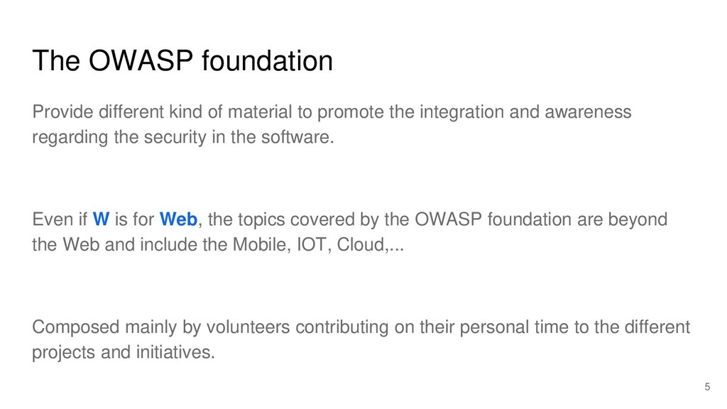 The OWASP foundation Provide different kind of ...
