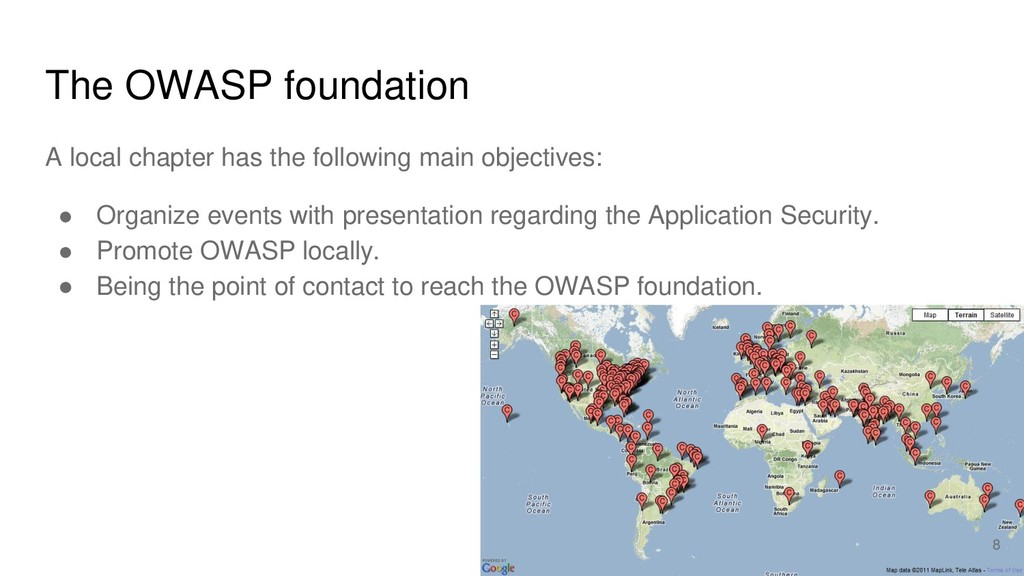 The OWASP foundation A local chapter has the fo...
