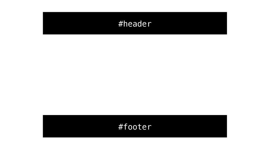 #header #footer