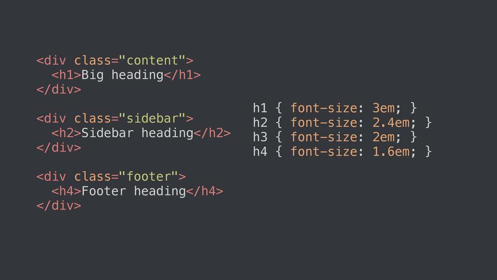 "<div class=""content""> <h1>Big heading</h1> </di..."