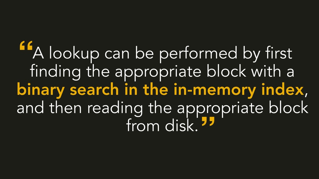 A lookup can be performed by first finding the ...