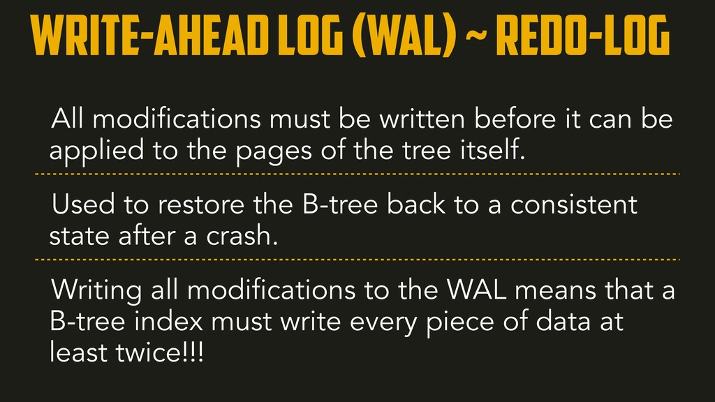 Write-ahead log (wal) ~ Redo-log All modificati...