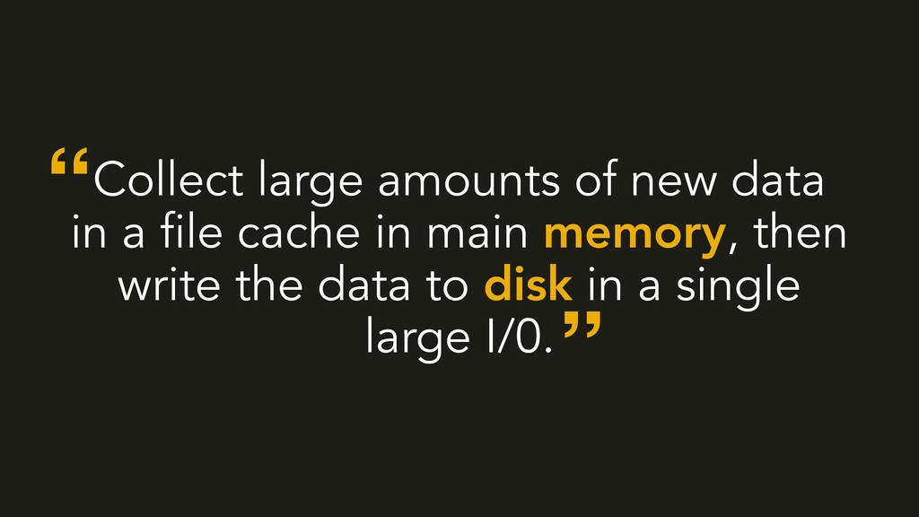 Collect large amounts of new data in a file cac...