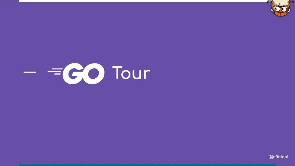 @jeffotoni Tour