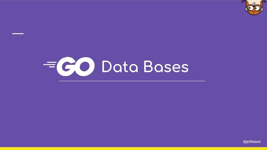 @jeffotoni Data Bases