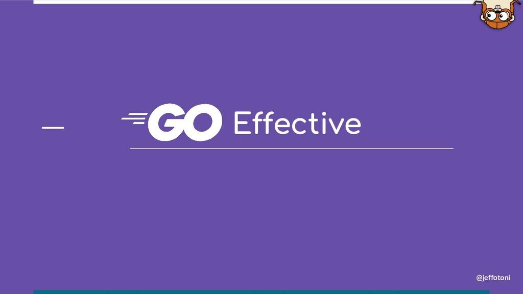 @jeffotoni Effective