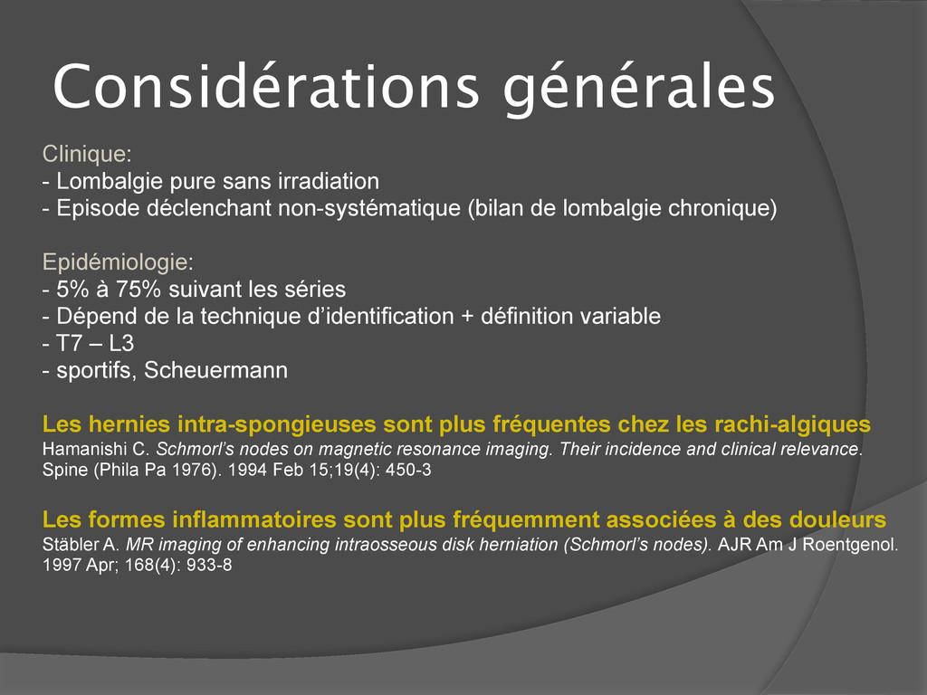 Considérations générales Clinique: - Lombalgie ...