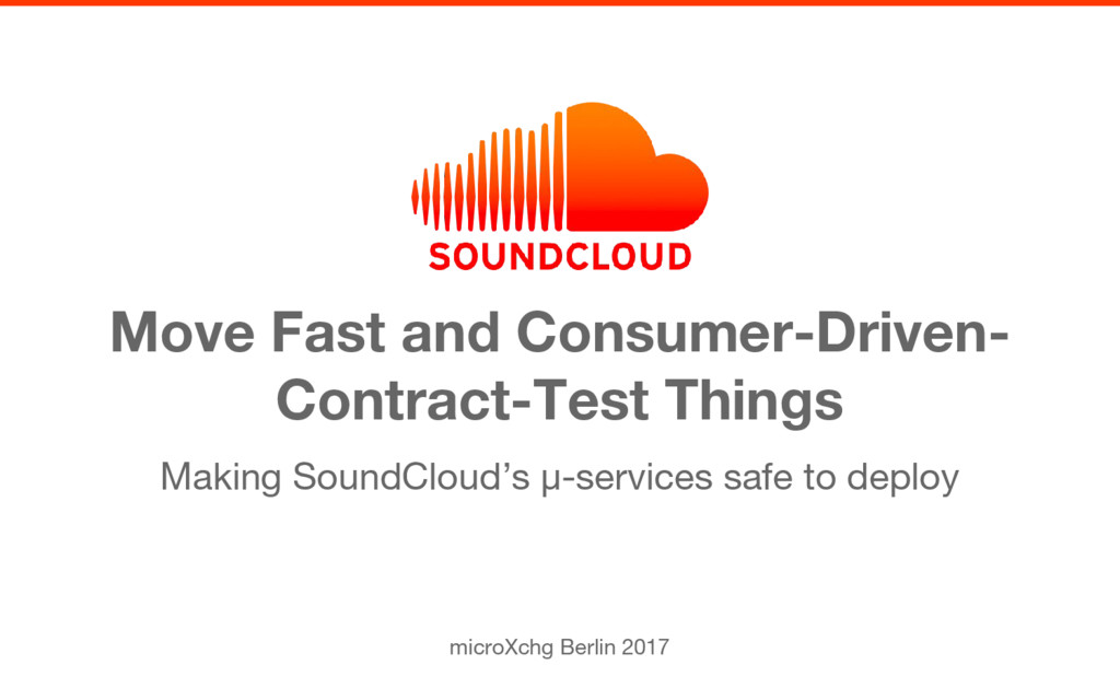 Making SoundCloud's µ-services safe to deploy M...