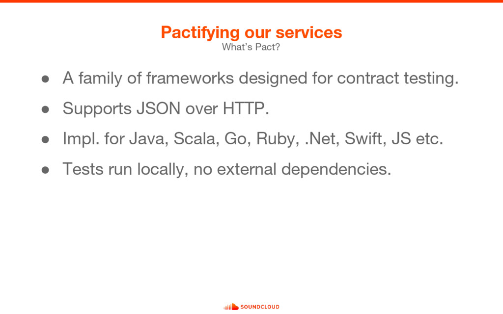 What's Pact? Pactifying our services ● A family...