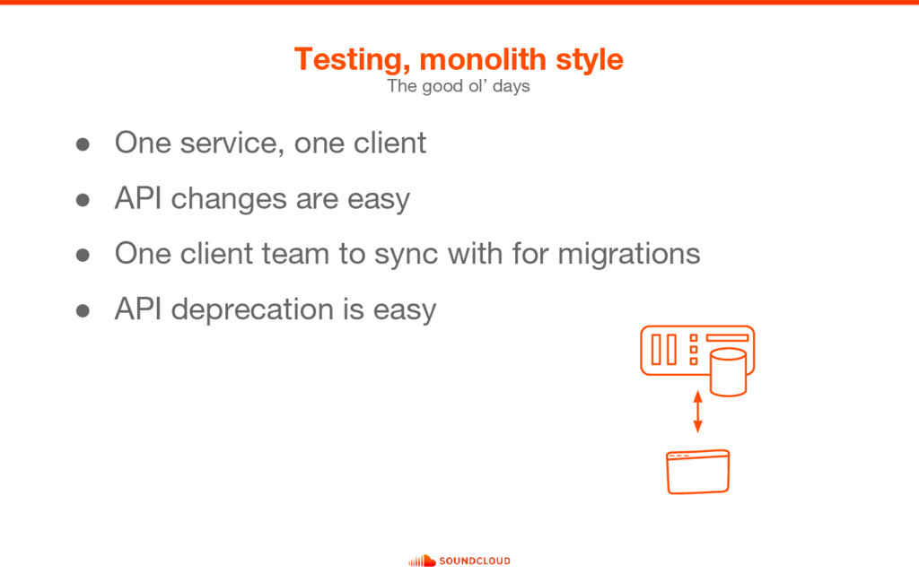 ● One service, one client ● API changes are eas...