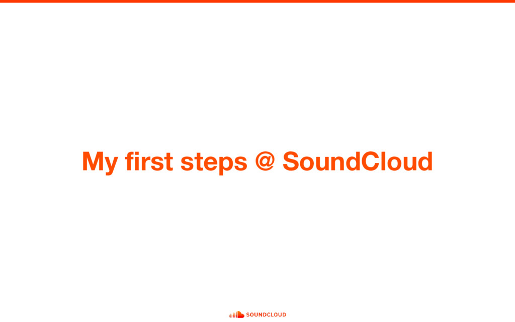 My first steps @ SoundCloud