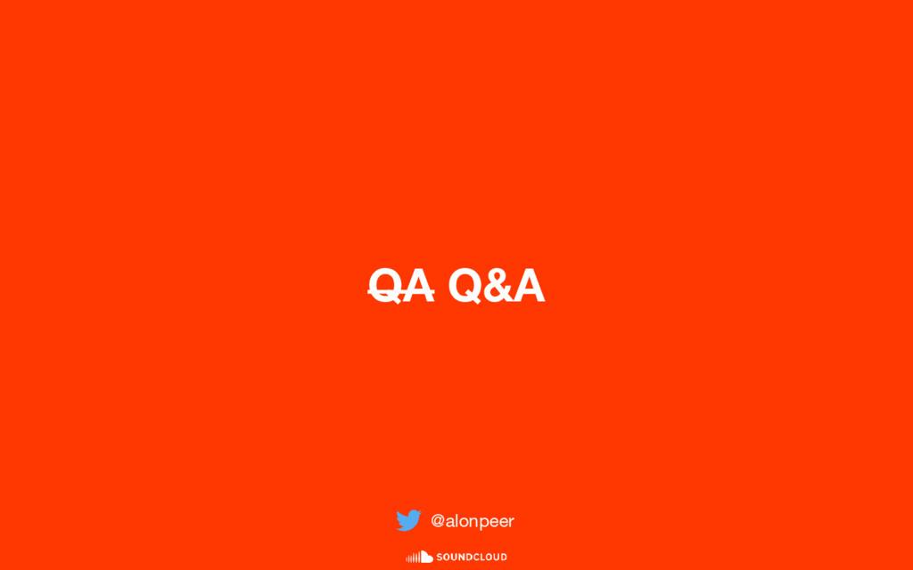 QA Q&A @alonpeer