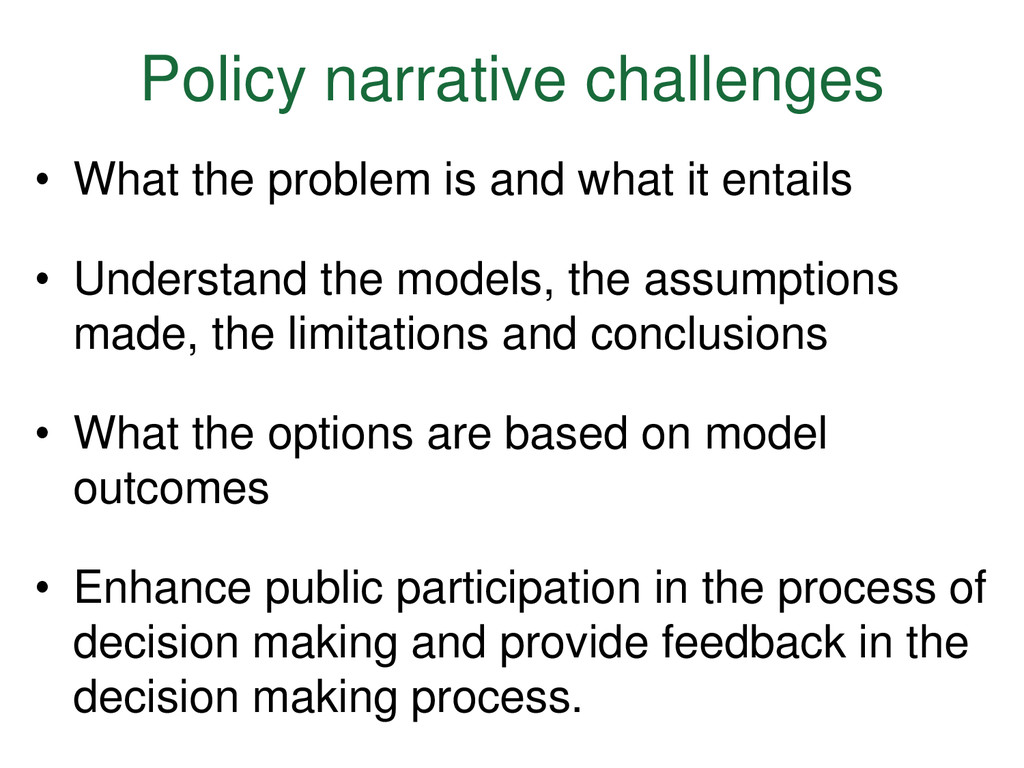 Policy narrative challenges • What the problem ...