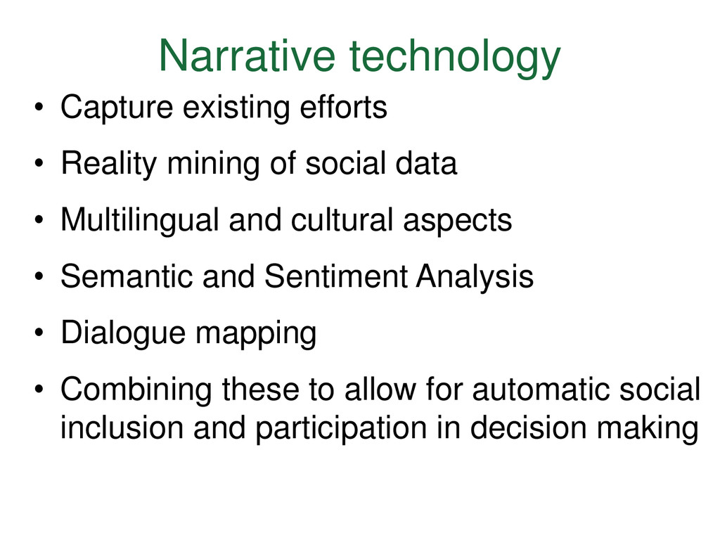 Narrative technology • Capture existing efforts...
