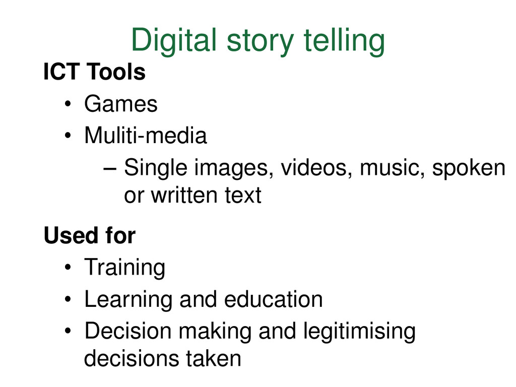 Digital story telling ICT Tools • Games • Mulit...