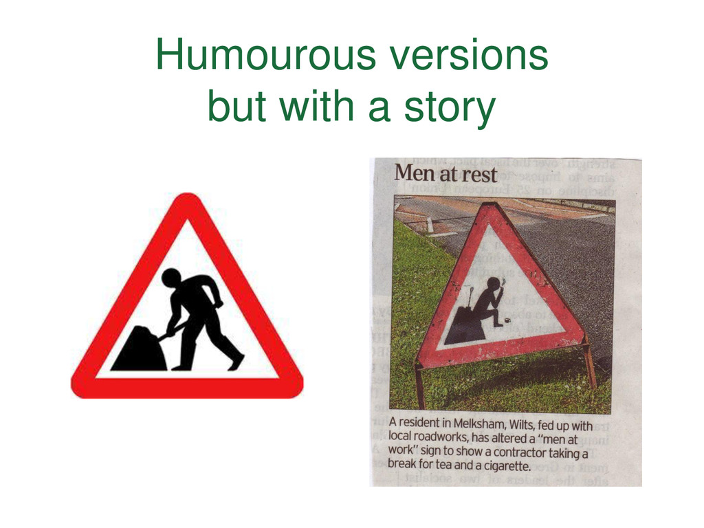 Humourous versions but with a story