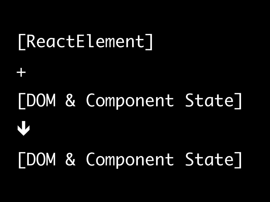 [ReactElement] + [DOM & Component State] ê...